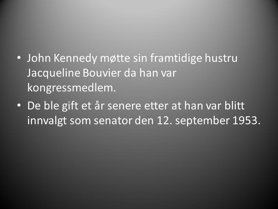 John Kennedy møtte sin framtidige hustru Jacqueline Bouvier da han var kongressmedlem. De ble gift et år senere etter at han var blitt innvalgt som se