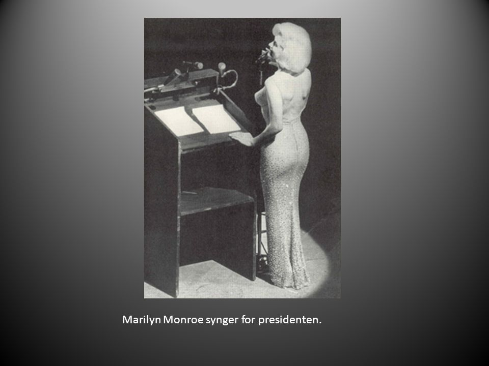 Marilyn Monroe synger for presidenten.