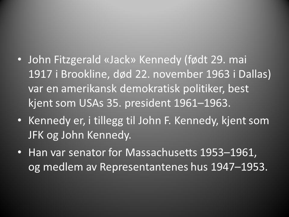 John Fitzgerald «Jack» Kennedy (født 29. mai 1917 i Brookline, død 22.