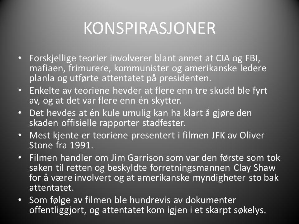 KONSPIRASJONER Forskjellige teorier involverer blant annet at CIA og FBI, mafiaen, frimurere, kommunister og amerikanske ledere planla og utførte attentatet på presidenten.