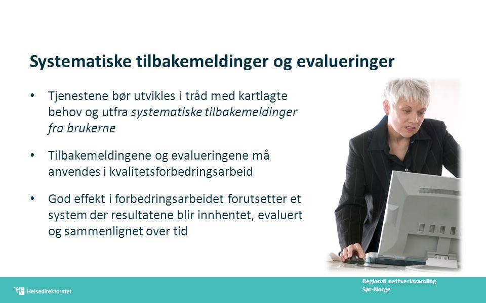 Systematiske tilbakemeldinger og evalueringer Tjenestene bør utvikles i tråd med kartlagte behov og utfra systematiske tilbakemeldinger fra brukerne T