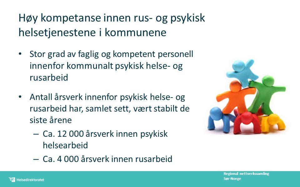 Høy kompetanse innen rus- og psykisk helsetjenestene i kommunene Stor grad av faglig og kompetent personell innenfor kommunalt psykisk helse- og rusar