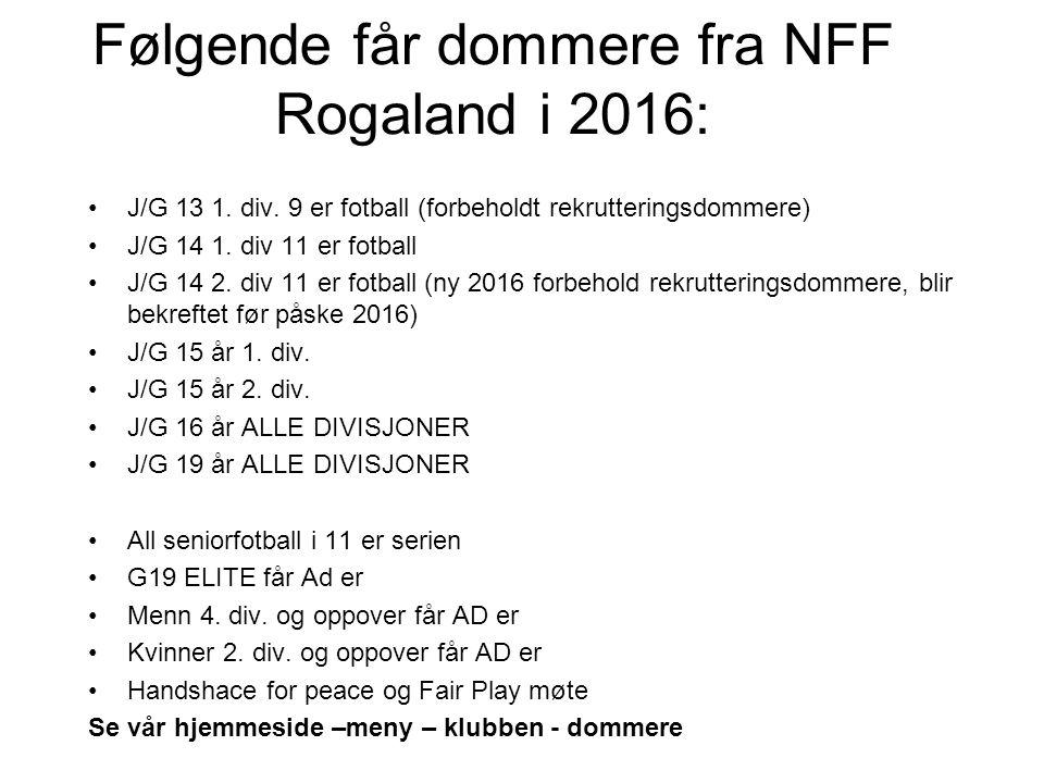 Følgende får dommere fra NFF Rogaland i 2016: J/G 13 1.