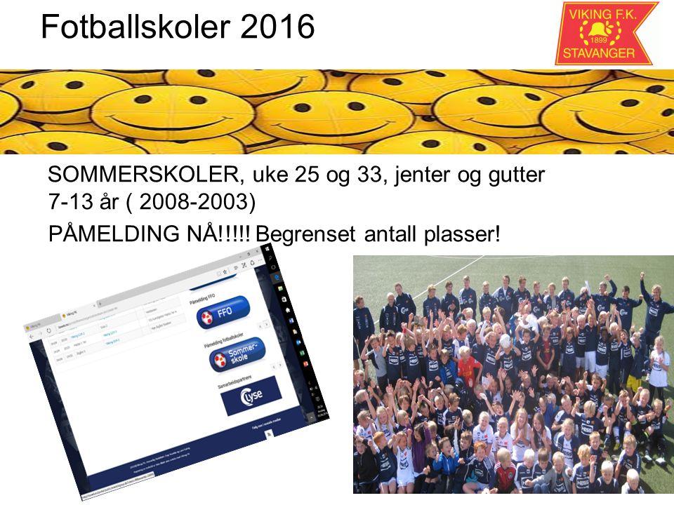 Fotballskoler 2016 SOMMERSKOLER, uke 25 og 33, jenter og gutter 7-13 år ( 2008-2003) PÅMELDING NÅ!!!!.