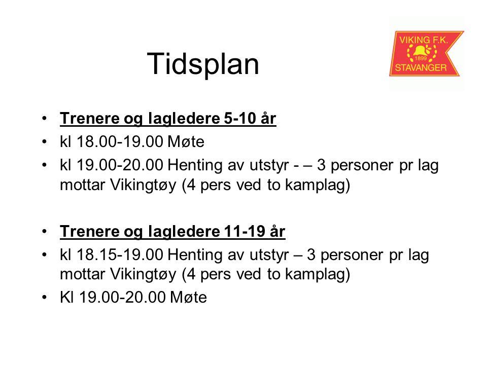 Tidsplan Trenere og lagledere 5-10 år kl 18.00-19.00 Møte kl 19.00-20.00 Henting av utstyr - – 3 personer pr lag mottar Vikingtøy (4 pers ved to kamplag) Trenere og lagledere 11-19 år kl 18.15-19.00 Henting av utstyr – 3 personer pr lag mottar Vikingtøy (4 pers ved to kamplag) Kl 19.00-20.00 Møte
