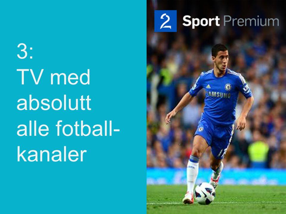 3: TV med absolutt alle fotball- kanaler