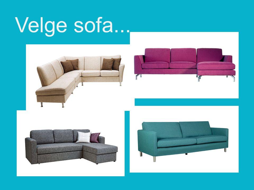 Velge sofa...