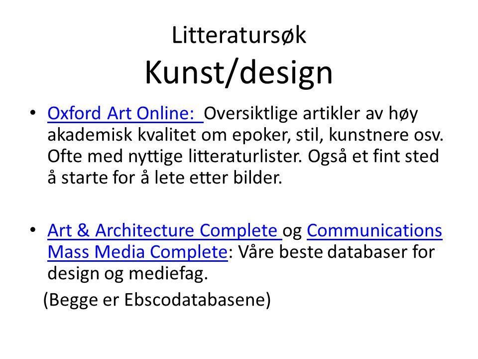 Litteratursøk Kunst/design Oxford Art Online: Oversiktlige artikler av høy akademisk kvalitet om epoker, stil, kunstnere osv.