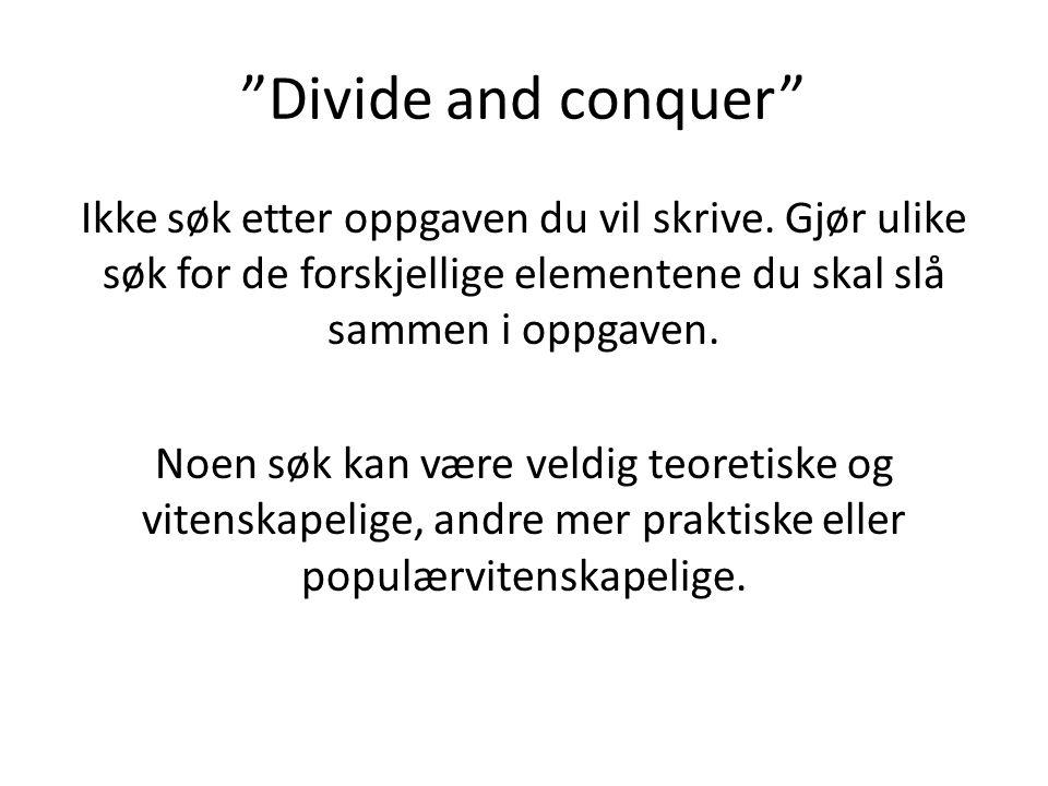 Divide and conquer Ikke søk etter oppgaven du vil skrive.