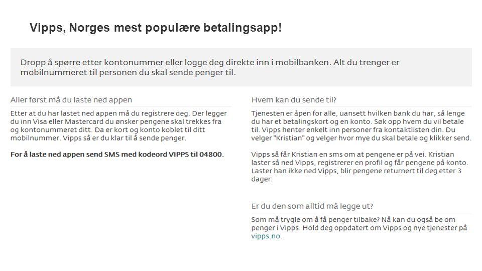 Vipps, Norges mest populære betalingsapp!