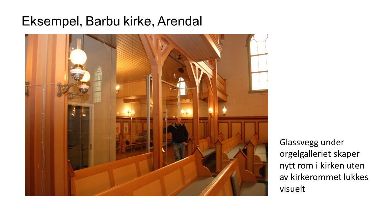 Eksempel, Barbu kirke, Arendal Glassvegg under orgelgalleriet skaper nytt rom i kirken uten av kirkerommet lukkes visuelt