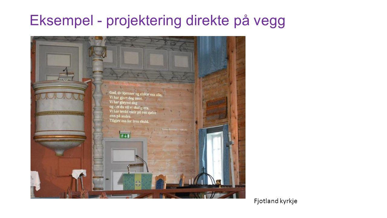 Eksempel - projektering direkte på vegg Fjotland kyrkje