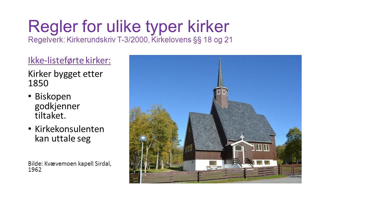 Listeførte kirker (kirker bygget 1650-1850 + noen til) Kirker bygget 1650- 1850: automatisk listeført.