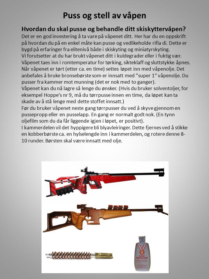 Puss og stell av våpen Hvordan du skal pusse og behandle ditt skiskyttervåpen.