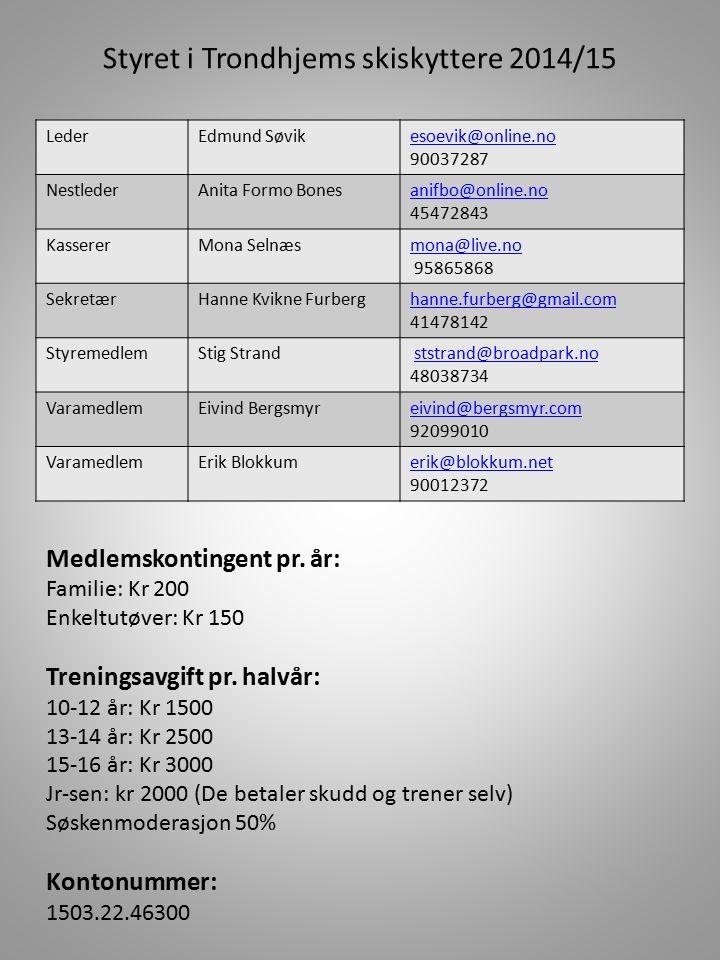 Styret i Trondhjems skiskyttere 2014/15 Leder: Stig Stand Nestleder: Cecilie Bach Styremedlem: Mette Eid Løvås Kasserer LederEdmund Søvikesoevik@onlin