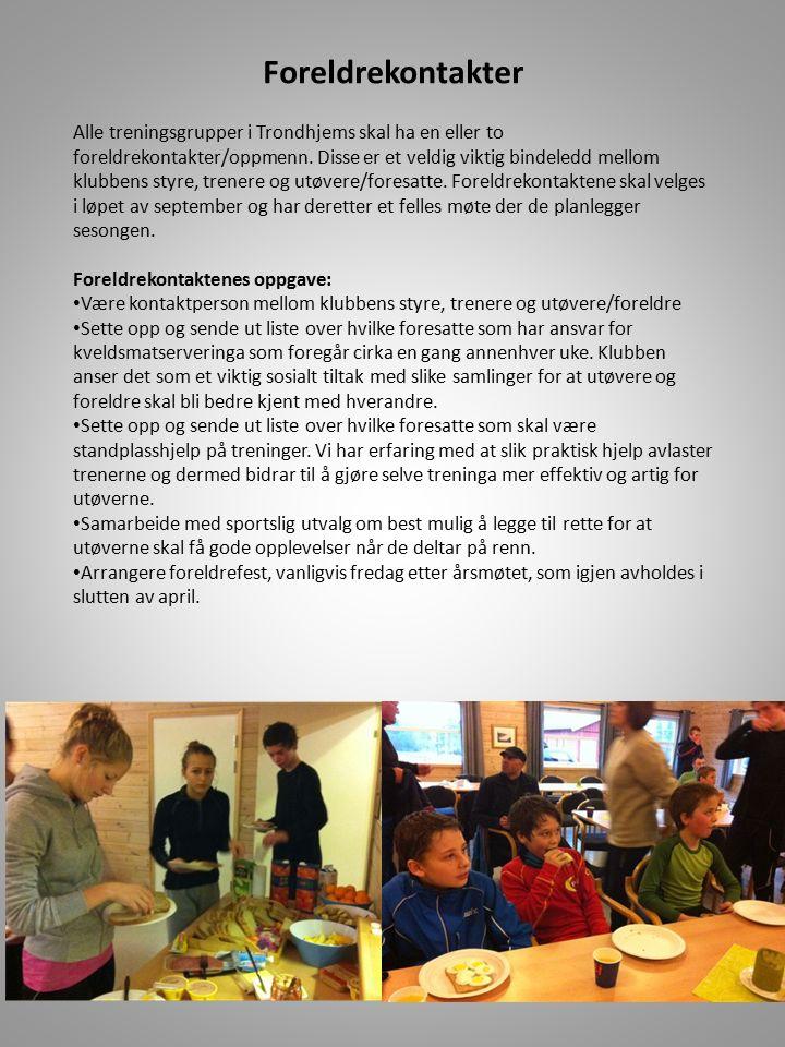 Foreldrekontakter Alle treningsgrupper i Trondhjems skal ha en eller to foreldrekontakter/oppmenn.