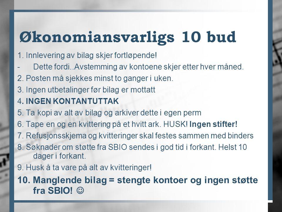 Økonomiansvarligs 10 bud 1. Innlevering av bilag skjer fortløpende.