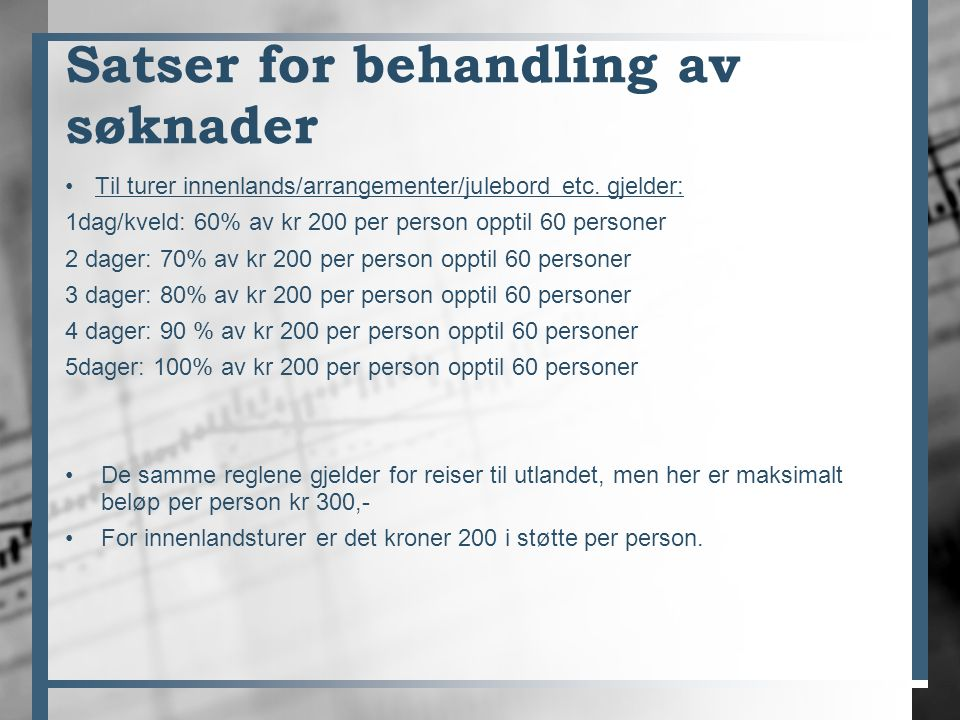 Satser for behandling av søknader Til turer innenlands/arrangementer/julebord etc.