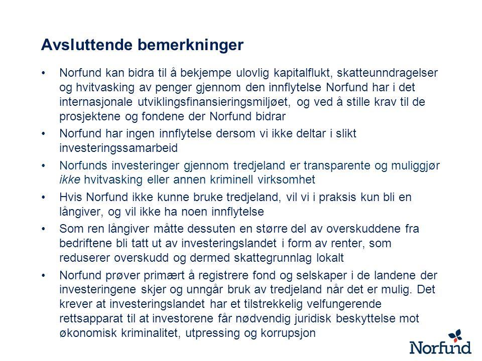 Avsluttende bemerkninger Norfund kan bidra til å bekjempe ulovlig kapitalflukt, skatteunndragelser og hvitvasking av penger gjennom den innflytelse No