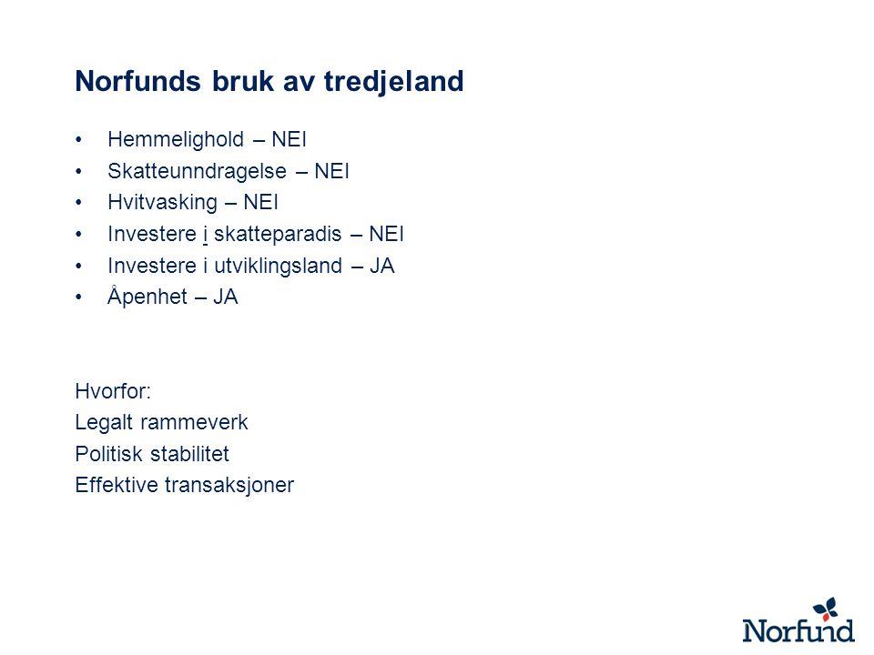Avsluttende bemerkninger Norfund kan bidra til å bekjempe ulovlig kapitalflukt, skatteunndragelser og hvitvasking av penger gjennom den innflytelse Norfund har i det internasjonale utviklingsfinansieringsmiljøet, og ved å stille krav til de prosjektene og fondene der Norfund bidrar Norfund har ingen innflytelse dersom vi ikke deltar i slikt investeringssamarbeid Norfunds investeringer gjennom tredjeland er transparente og muliggjør ikke hvitvasking eller annen kriminell virksomhet Hvis Norfund ikke kunne bruke tredjeland, vil vi i praksis kun bli en långiver, og vil ikke ha noen innflytelse Som ren långiver måtte dessuten en større del av overskuddene fra bedriftene bli tatt ut av investeringslandet i form av renter, som reduserer overskudd og dermed skattegrunnlag lokalt Norfund prøver primært å registrere fond og selskaper i de landene der investeringene skjer og unngår bruk av tredjeland når det er mulig.