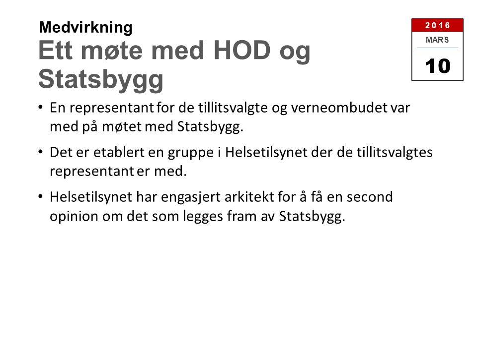 Ett møte med HOD og Statsbygg En representant for de tillitsvalgte og verneombudet var med på møtet med Statsbygg.