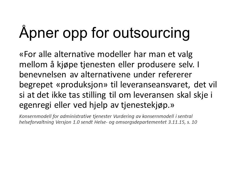 Åpner opp for outsourcing «For alle alternative modeller har man et valg mellom å kjøpe tjenesten eller produsere selv. I benevnelsen av alternativene