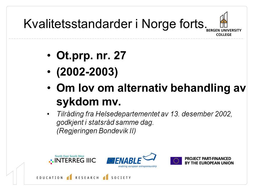 Kvalitetsstandarder i Norge forts. Ot.prp. nr.