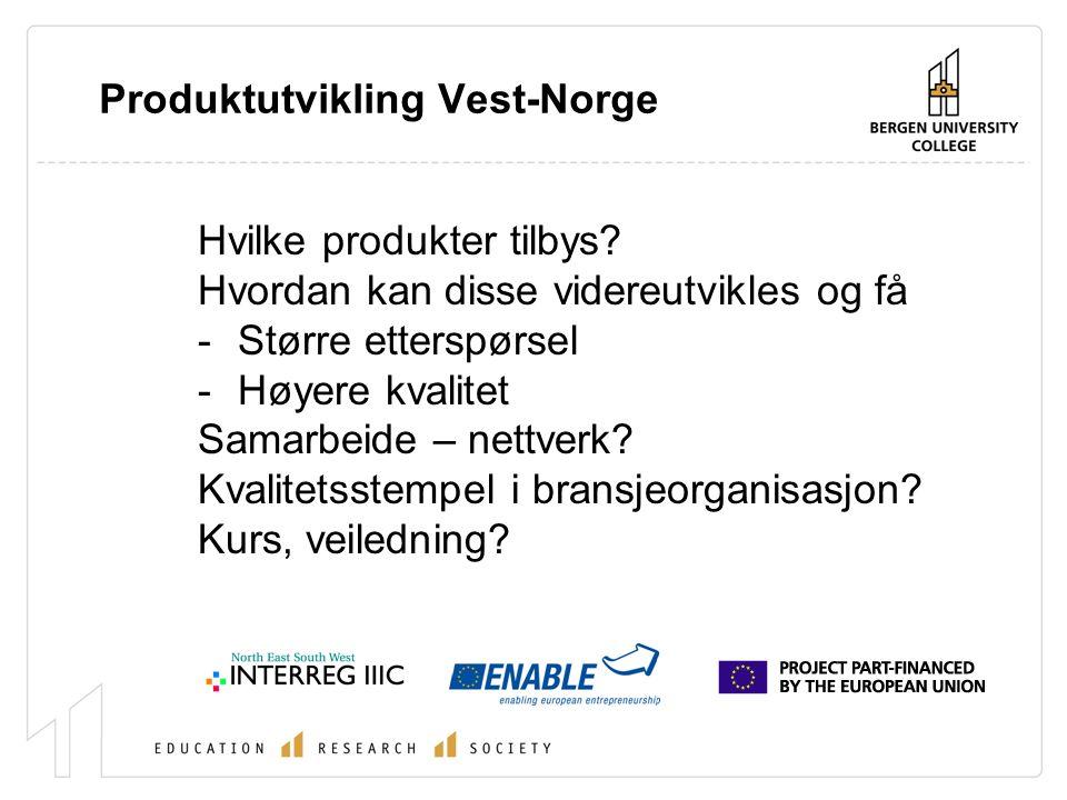Produktutvikling Vest-Norge Hvilke produkter tilbys.