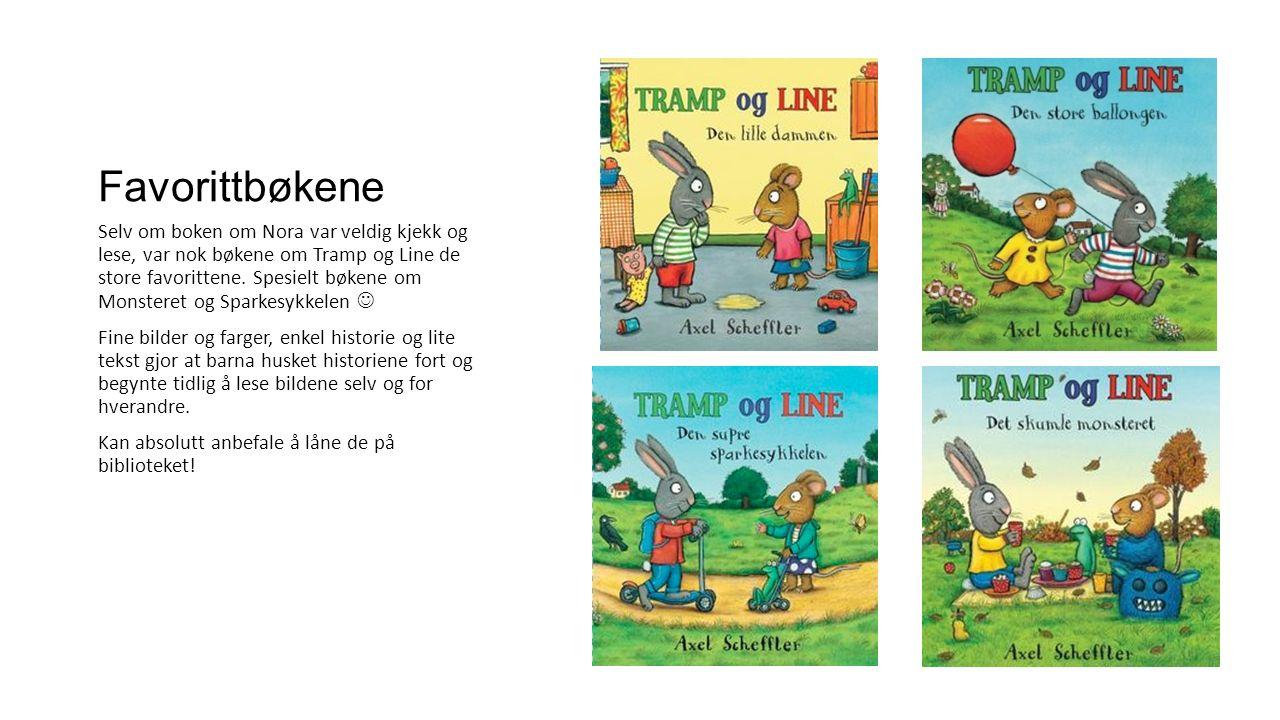 Favorittbøkene Selv om boken om Nora var veldig kjekk og lese, var nok bøkene om Tramp og Line de store favorittene.