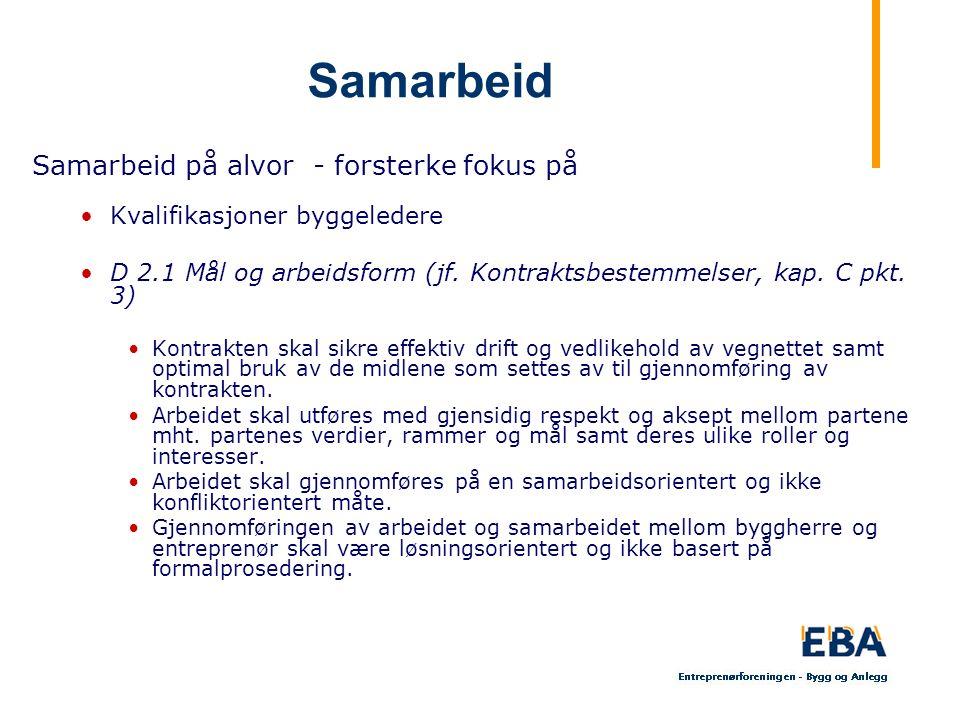Samarbeid Samarbeid på alvor - forsterke fokus på Kvalifikasjoner byggeledere D 2.1 Mål og arbeidsform (jf. Kontraktsbestemmelser, kap. C pkt. 3) Kont