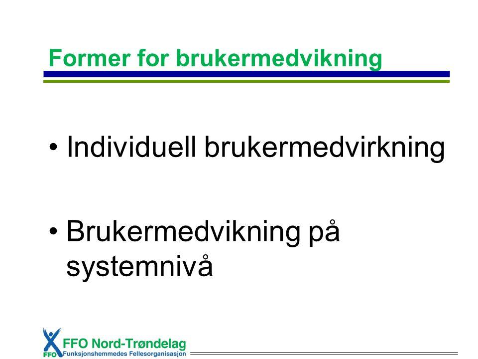 Former for brukermedvikning Individuell brukermedvirkning Brukermedvikning på systemnivå