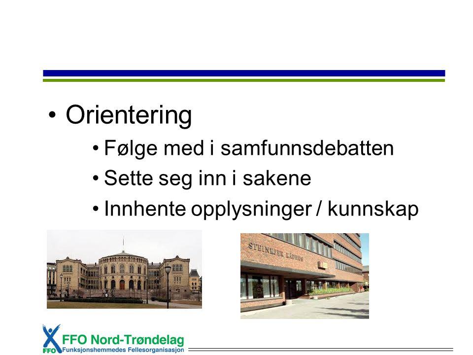 Orientering Følge med i samfunnsdebatten Sette seg inn i sakene Innhente opplysninger / kunnskap