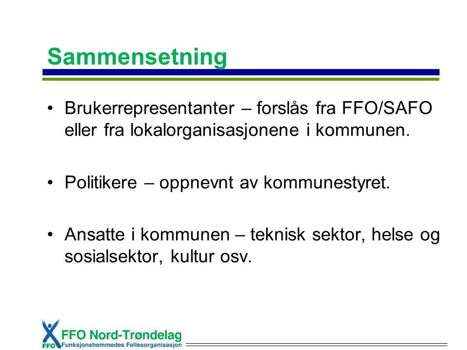 Sammensetning Brukerrepresentanter – forslås fra FFO/SAFO eller fra lokalorganisasjonene i kommunen. Politikere – oppnevnt av kommunestyret. Ansatte i