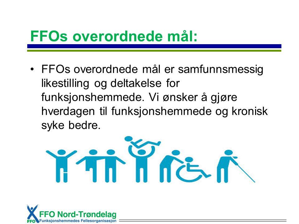 FFOs overordnede mål: FFOs overordnede mål er samfunnsmessig likestilling og deltakelse for funksjonshemmede.