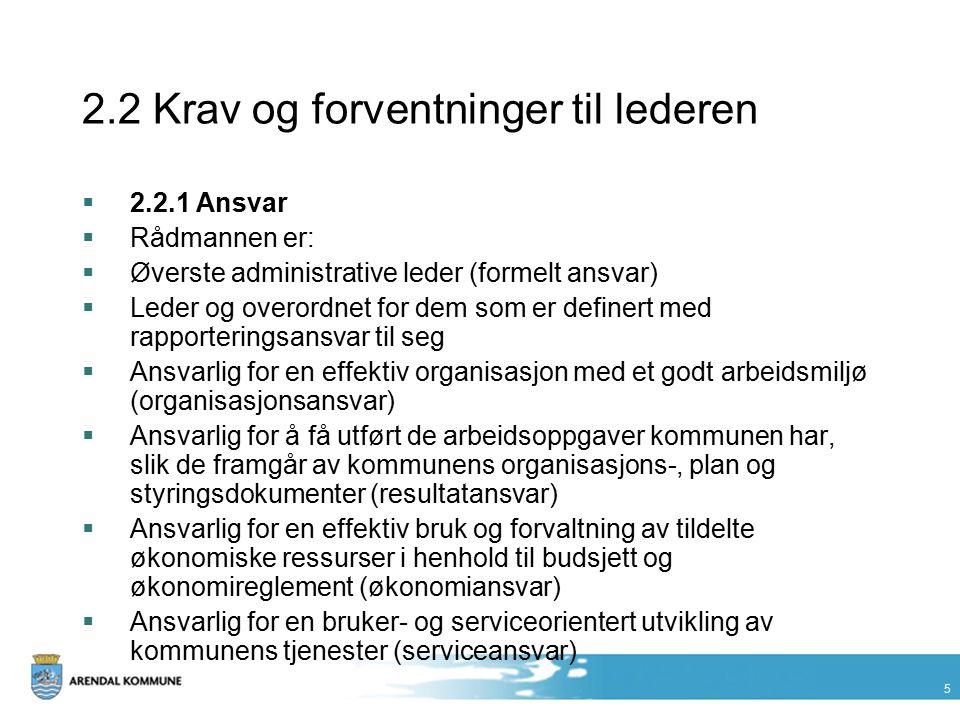 16 Åpenhet  All kommunikasjon innad og utad i Arendal kommune bør preges av full åpenhet.