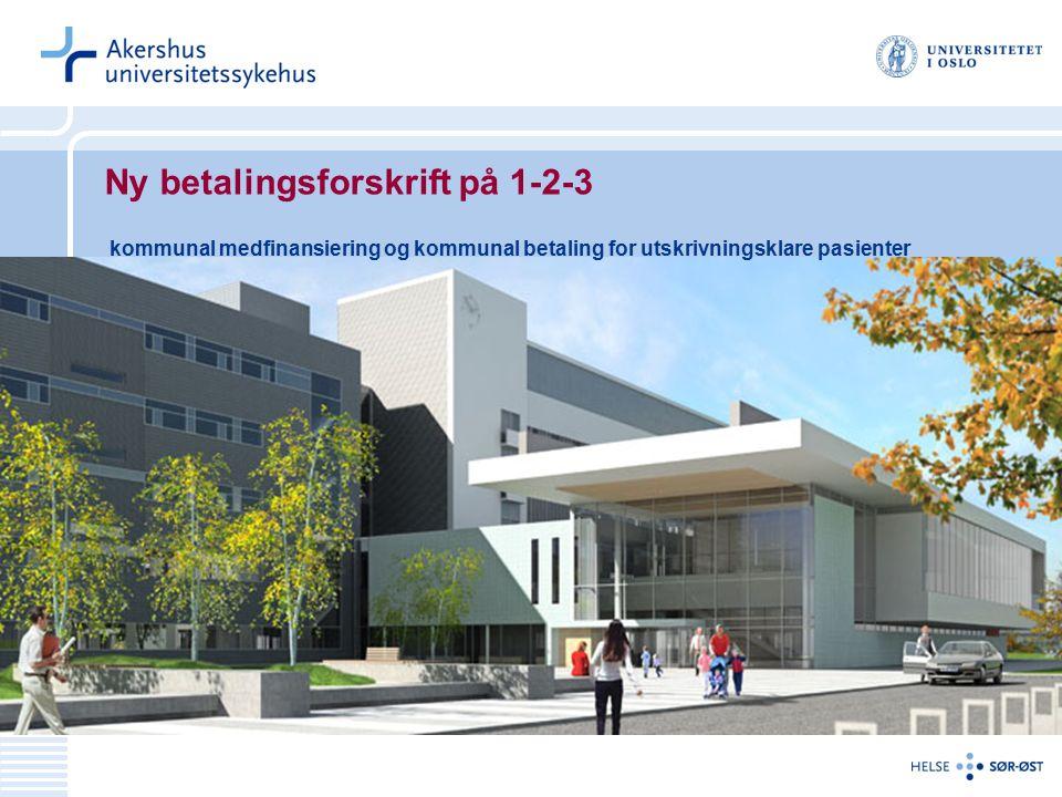 Ny betalingsforskrift på 1-2-3 kommunal medfinansiering og kommunal betaling for utskrivningsklare pasienter