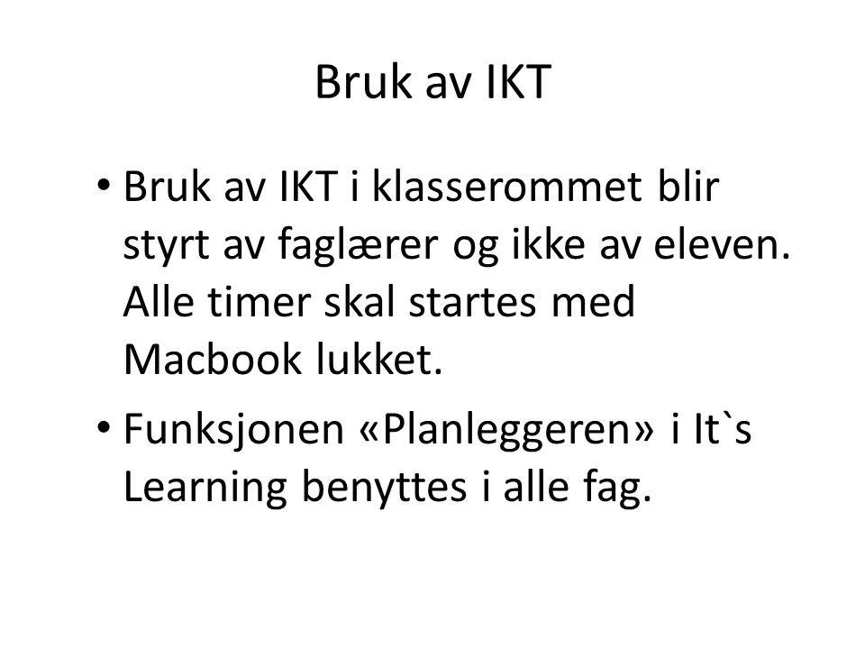 Bruk av IKT Bruk av IKT i klasserommet blir styrt av faglærer og ikke av eleven.