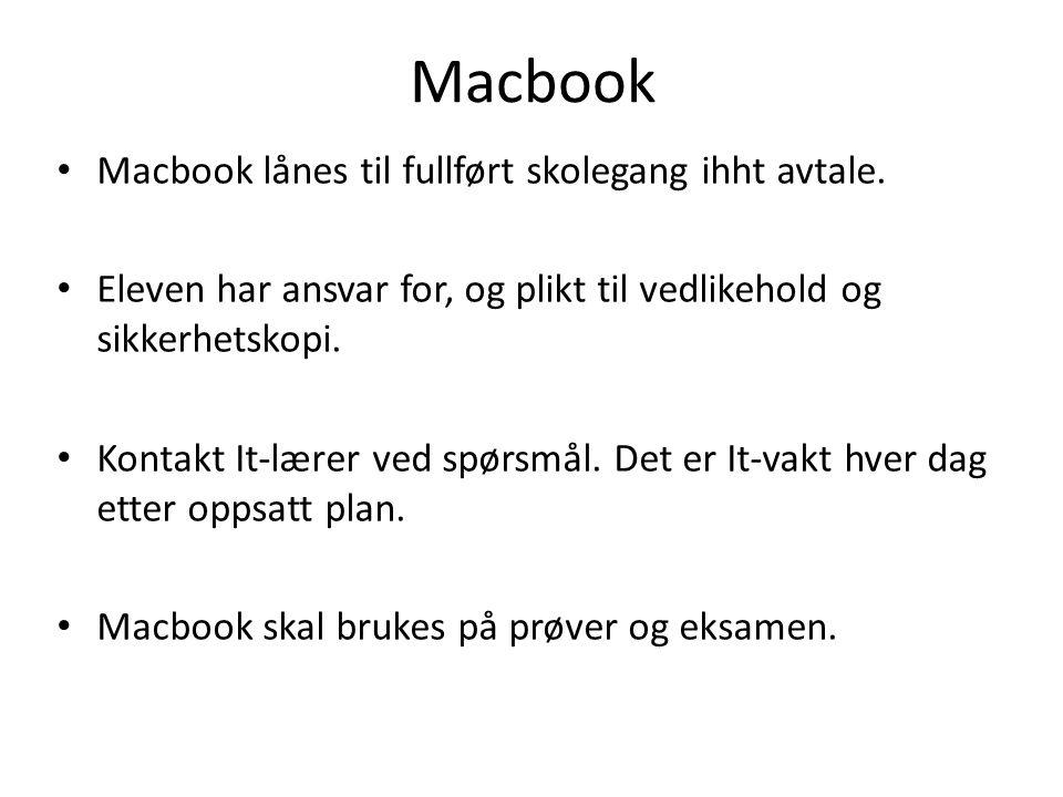 Macbook Macbook lånes til fullført skolegang ihht avtale. Eleven har ansvar for, og plikt til vedlikehold og sikkerhetskopi. Kontakt It-lærer ved spør
