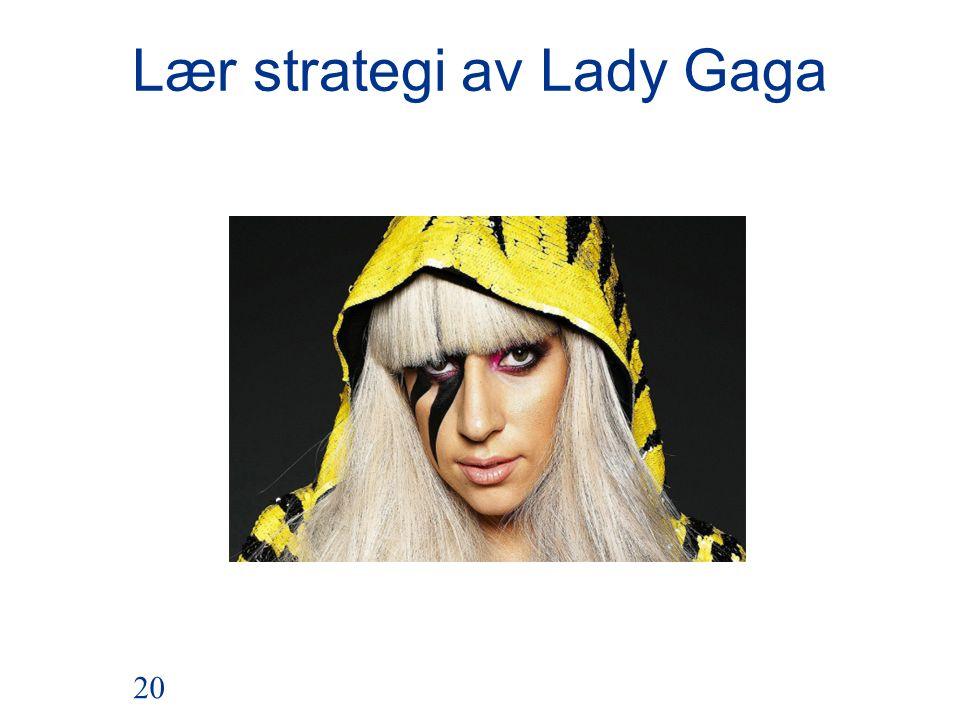 Lær strategi av Lady Gaga 20