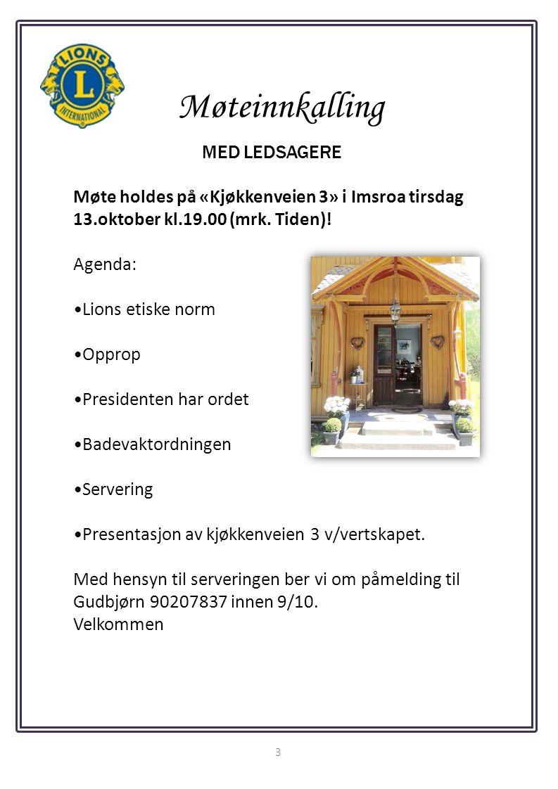 3 Møteinnkalling MED LEDSAGERE Møte holdes på «Kjøkkenveien 3» i Imsroa tirsdag 13.oktober kl.19.00 (mrk.