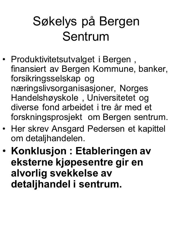 Søkelys på Bergen Sentrum Produktivitetsutvalget i Bergen, finansiert av Bergen Kommune, banker, forsikringsselskap og næringslivsorganisasjoner, Norges Handelshøyskole, Universitetet og diverse fond arbeidet i tre år med et forskningsprosjekt om Bergen sentrum.