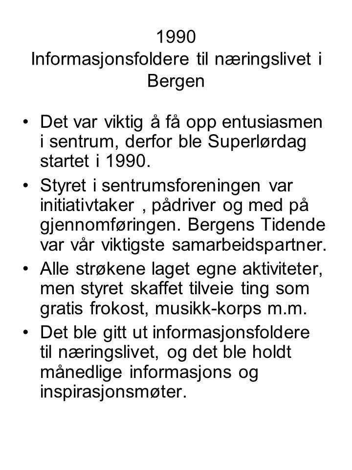 1990 Informasjonsfoldere til næringslivet i Bergen Det var viktig å få opp entusiasmen i sentrum, derfor ble Superlørdag startet i 1990.