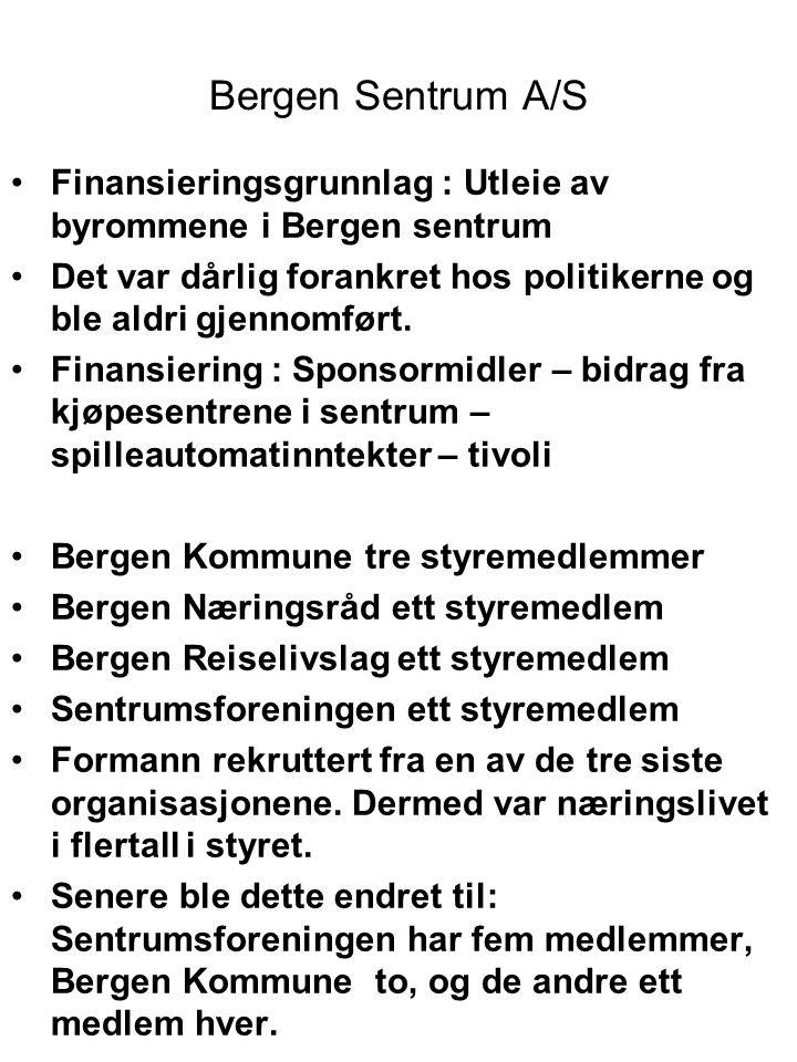 Bergen Sentrum A/S Finansieringsgrunnlag : Utleie av byrommene i Bergen sentrum Det var dårlig forankret hos politikerne og ble aldri gjennomført.