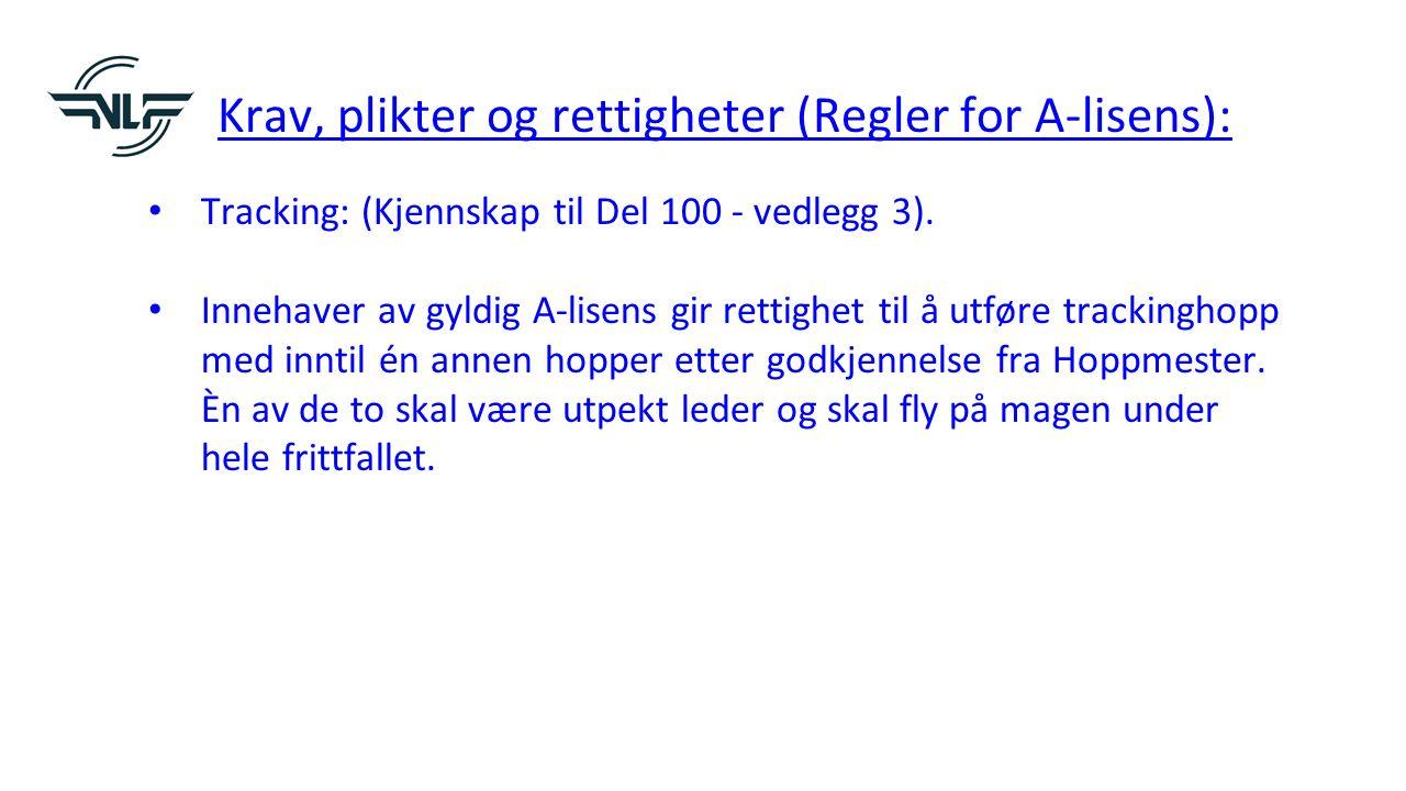 Krav, plikter og rettigheter (Regler for A-lisens): Tracking: (Kjennskap til Del 100 - vedlegg 3).
