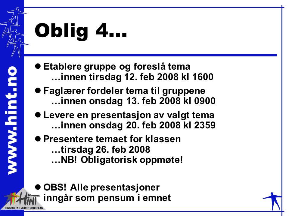www.hint.no Oblig 4… lEtablere gruppe og foreslå tema …innen tirsdag 12.