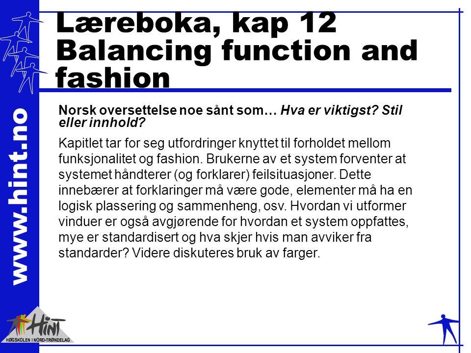 www.hint.no Læreboka, kap 12 Balancing function and fashion Norsk oversettelse noe sånt som… Hva er viktigst.