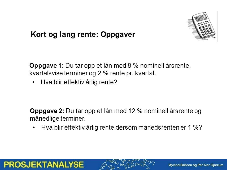Oppgave 1: Du tar opp et lån med 8 % nominell årsrente, kvartalsvise terminer og 2 % rente pr.
