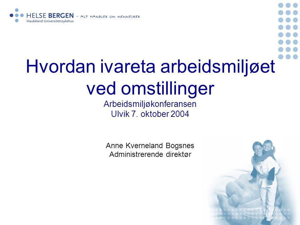 Hvordan ivareta arbeidsmiljøet ved omstillinger Arbeidsmiljøkonferansen Ulvik 7.
