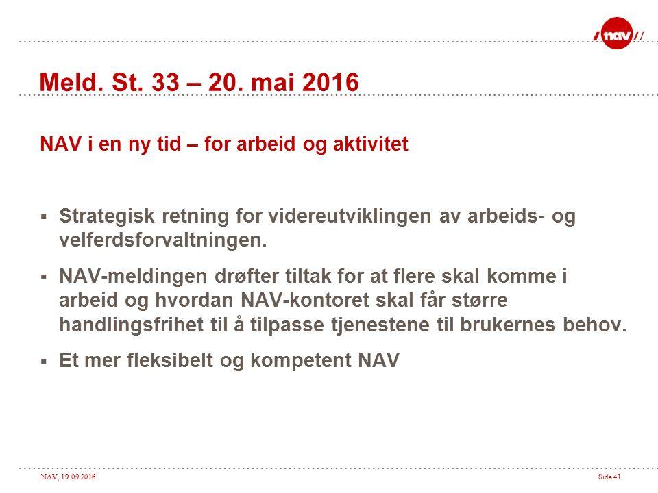 NAV, 19.09.2016Side 41 Meld. St. 33 – 20.