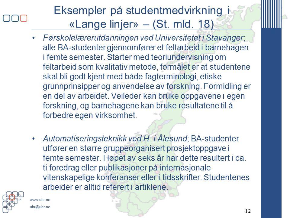 www.uhr.no uhr@uhr.no Eksempler på studentmedvirkning i «Lange linjer» – (St.